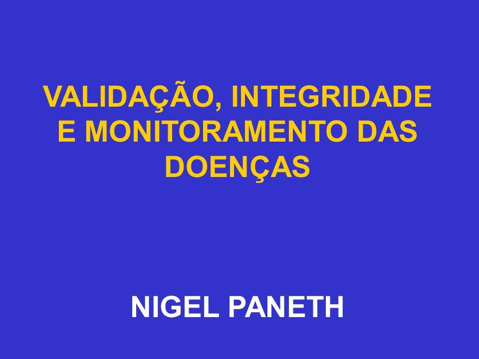 VALIDAÇÃO, INTEGRIDADE E MONITORAMENTO DAS DOENÇAS NIGEL PANETH