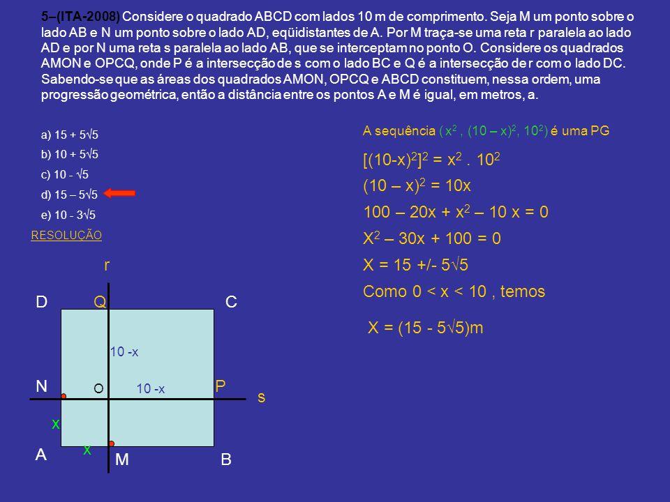 5–(ITA-2008) Considere o quadrado ABCD com lados 10 m de comprimento. Seja M um ponto sobre o lado AB e N um ponto sobre o lado AD, eqüidistantes de A