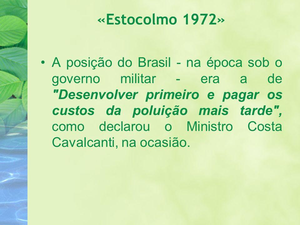 «Estocolmo 1972» A posição do Brasil - na época sob o governo militar - era a de