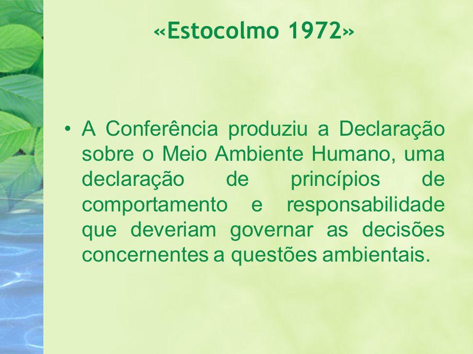 «Estocolmo 1972» A Conferência produziu a Declaração sobre o Meio Ambiente Humano, uma declaração de princípios de comportamento e responsabilidade qu