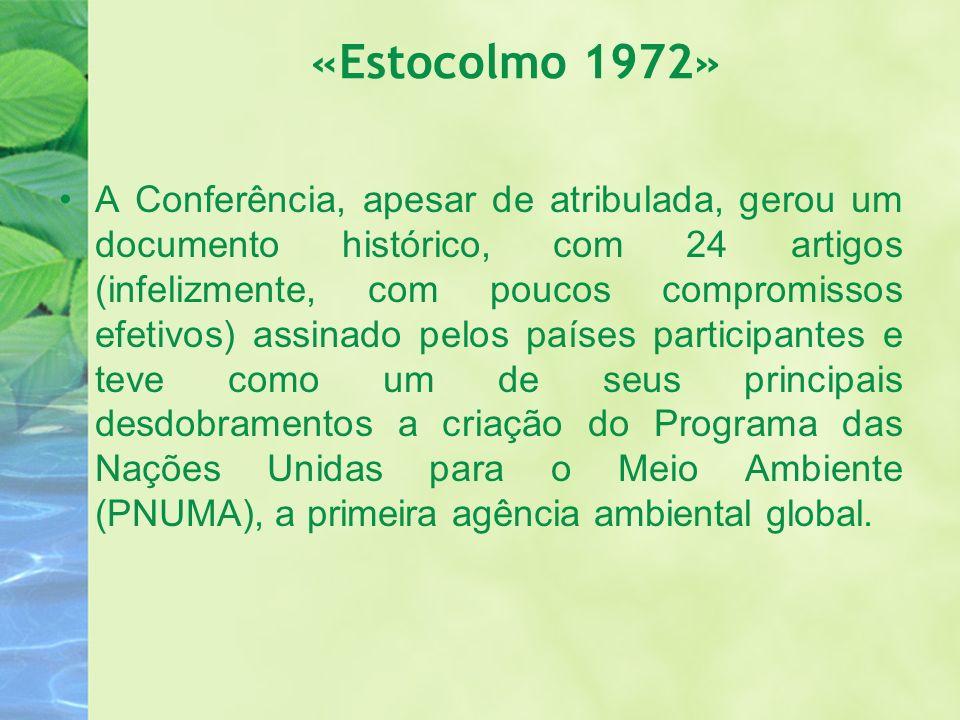 «Estocolmo 1972» A Conferência, apesar de atribulada, gerou um documento histórico, com 24 artigos (infelizmente, com poucos compromissos efetivos) as