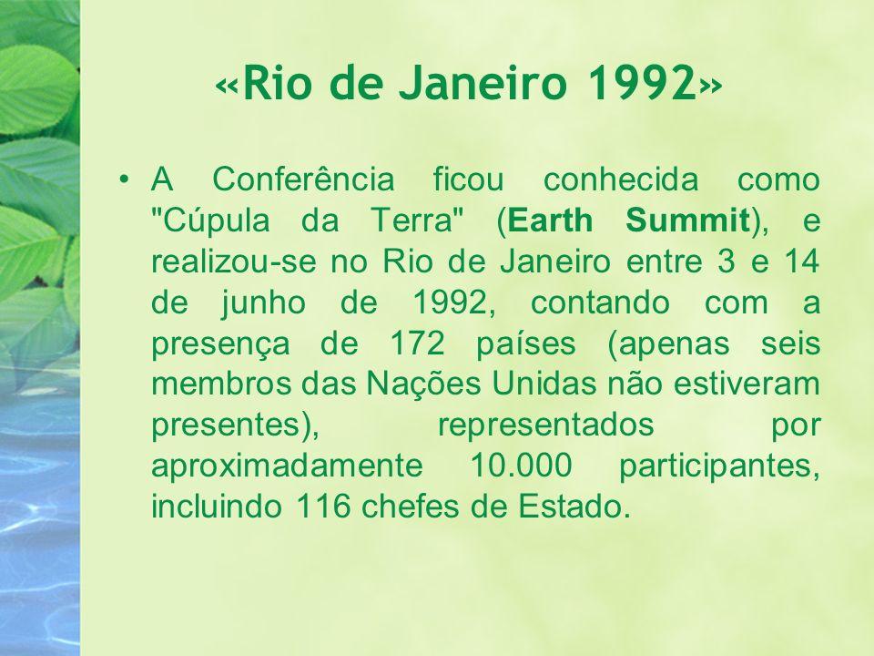 «Rio de Janeiro 1992» A Conferência ficou conhecida como