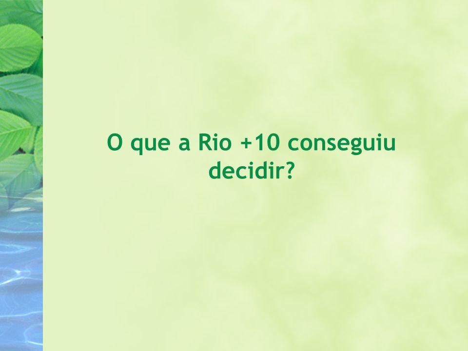 O que a Rio +10 conseguiu decidir?