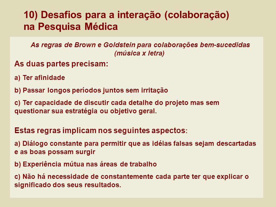 10) Desafios para a interação (colaboração) na Pesquisa Médica As regras de Brown e Goldstein para colaborações bem-sucedidas (música x letra) As duas