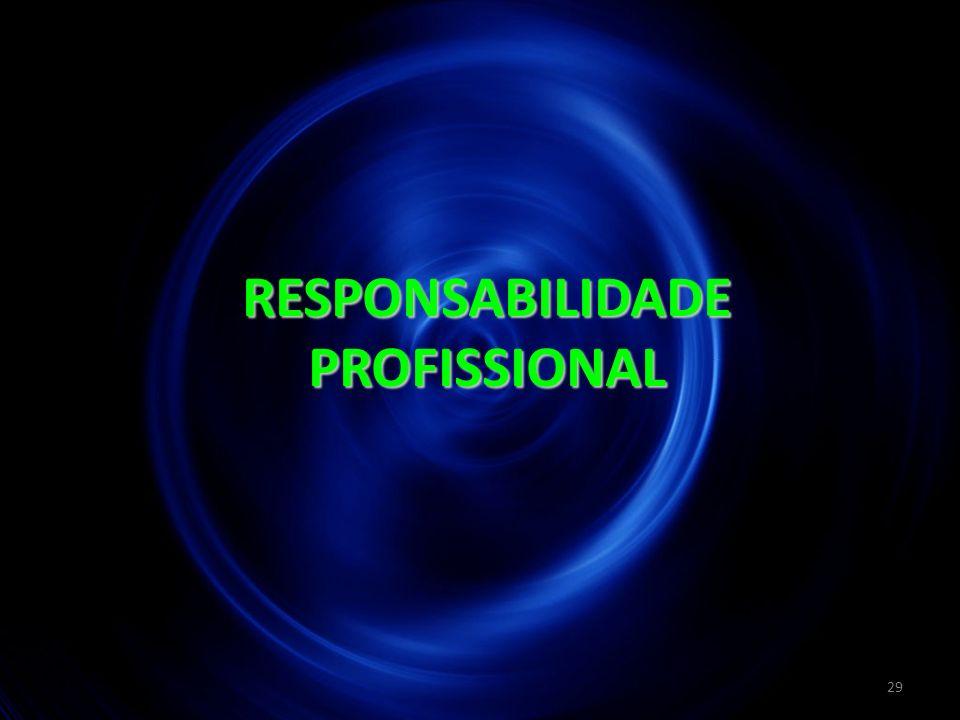 29 RESPONSABILIDADE PROFISSIONAL