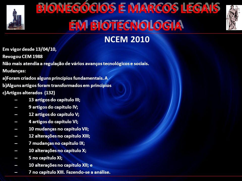 50 BIONEGÓCIOS E MARCOS LEGAIS EM BIOTECNOLOGIA NCEM 2010 Em vigor desde 13/04/10, Revogou CEM 1988 Não mais atendia a regulação de vários avanços tec