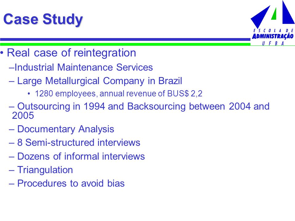 Case Study Real case of reintegration –Industrial Maintenance Services – Large Metallurgical Company in Brazil 1280 employees, annual revenue of BUS$
