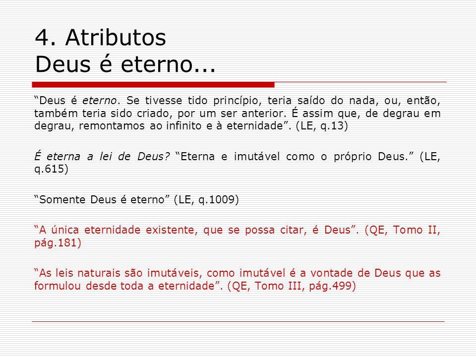 4.Atributos Deus é eterno... Deus é eterno.