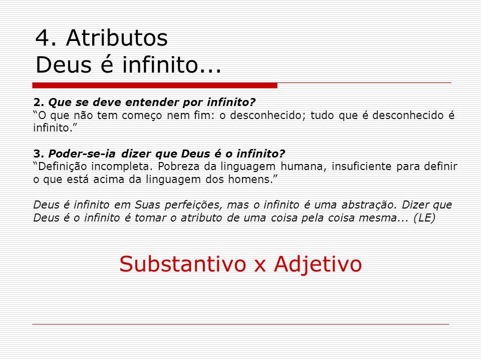 4.Atributos Deus é infinito... 2. Que se deve entender por infinito.