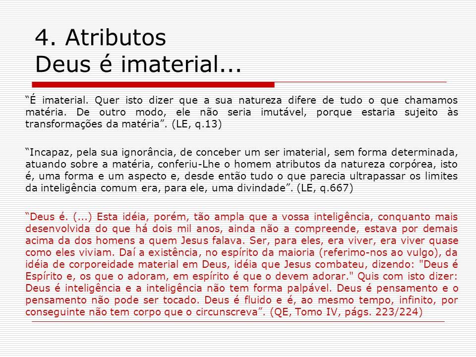4.Atributos Deus é imaterial... É imaterial.