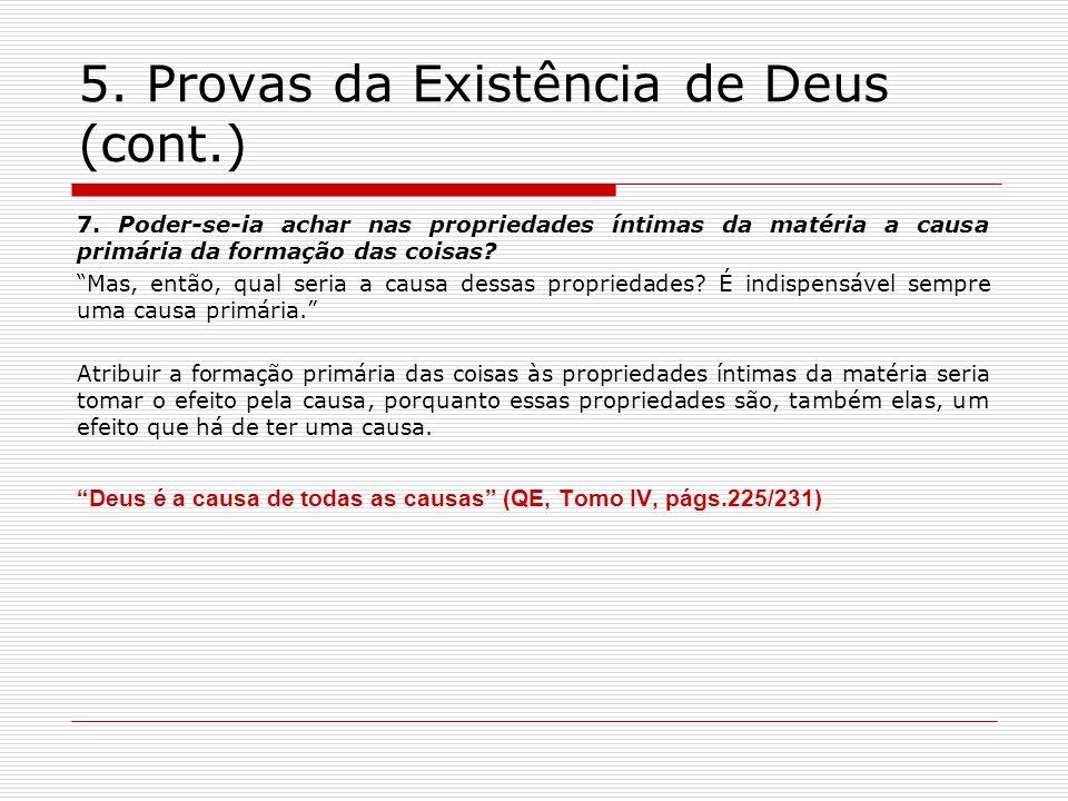 5.Provas da Existência de Deus (cont.) 7.