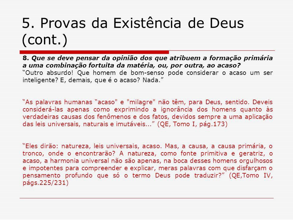 5.Provas da Existência de Deus (cont.) 8.