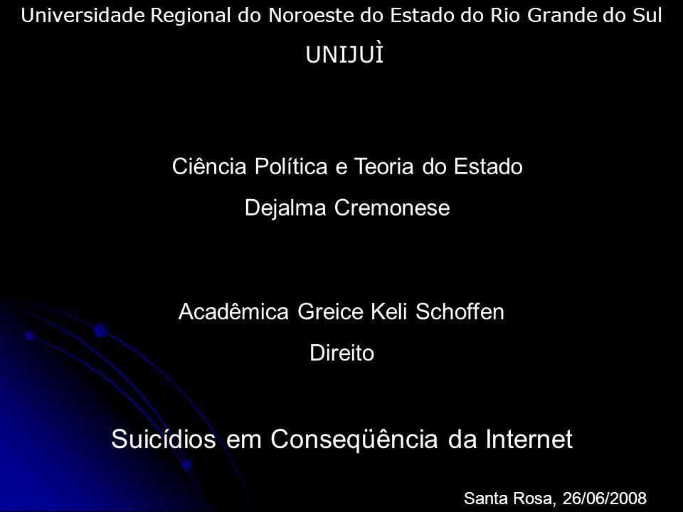 Universidade Regional do Noroeste do Estado do Rio Grande do Sul UNIJUÌ Ciência Política e Teoria do Estado Dejalma Cremonese Acadêmica Greice Keli Sc