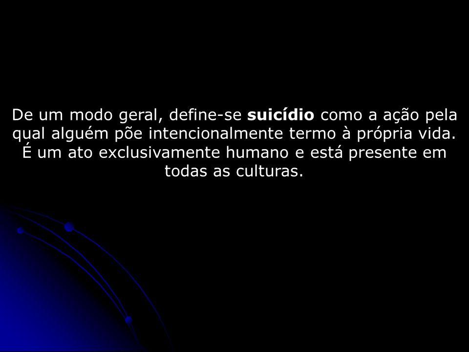 De um modo geral, define-se suicídio como a ação pela qual alguém põe intencionalmente termo à própria vida. É um ato exclusivamente humano e está pre