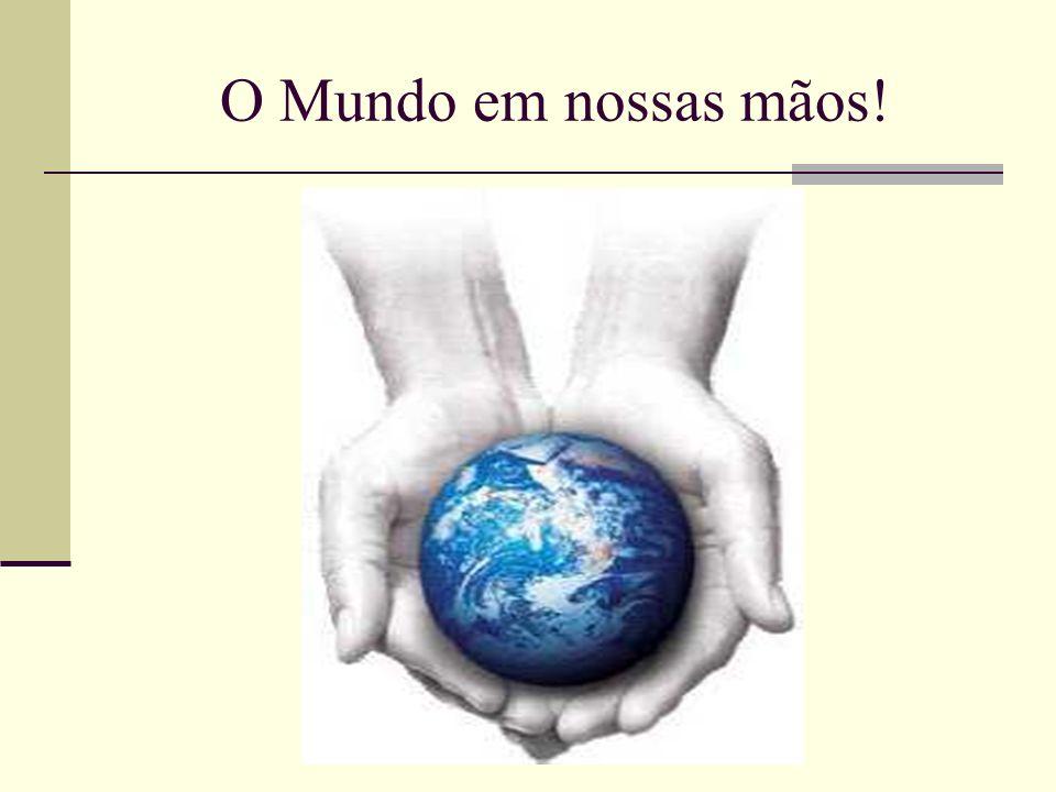 Nas mãos de quem estará a proteção desse mundo?