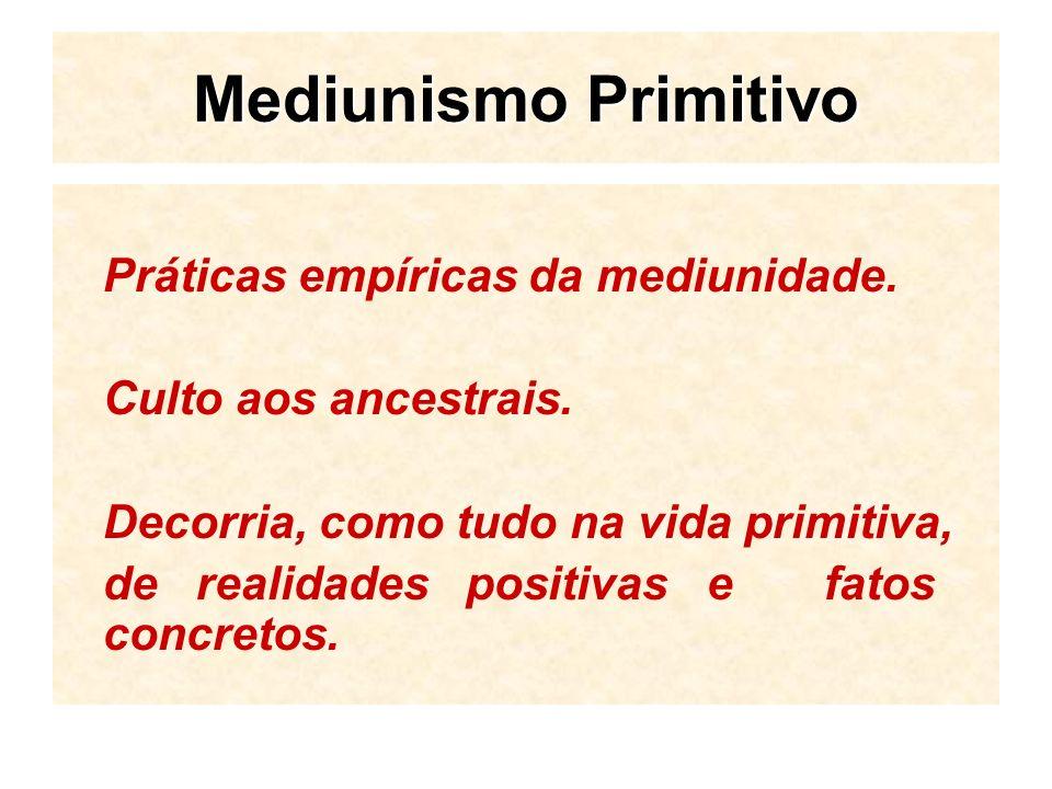 Práticas empíricas da mediunidade.Culto aos ancestrais.