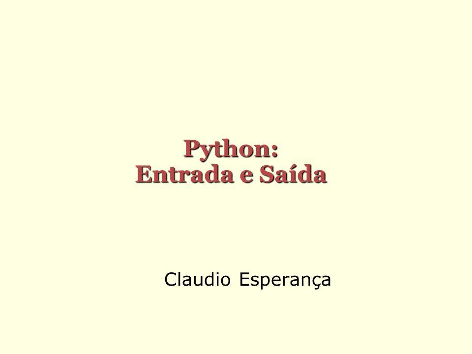 Arquivos Entrada e saída são operações de comunicação de um programa com o mundo externo Essa comunicação se dá usualmente através de arquivos Arquivos estão associados a dispositivos Por exemplo, disco, impressora, teclado Em Python, um arquivo pode ser lido/escrito através de um objeto da classe file