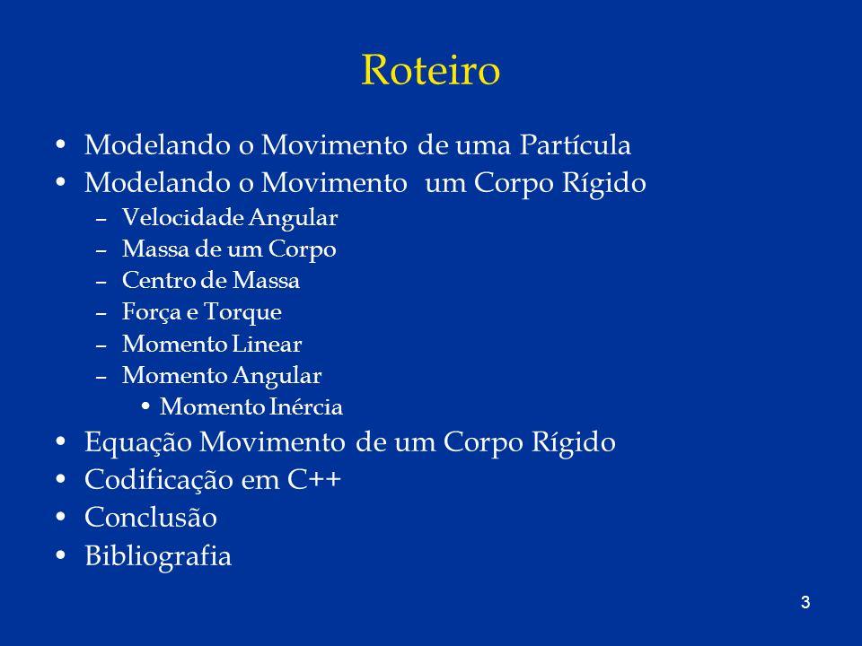 4 Modelando o Movimento de uma Partícula Movimento de uma Partícula