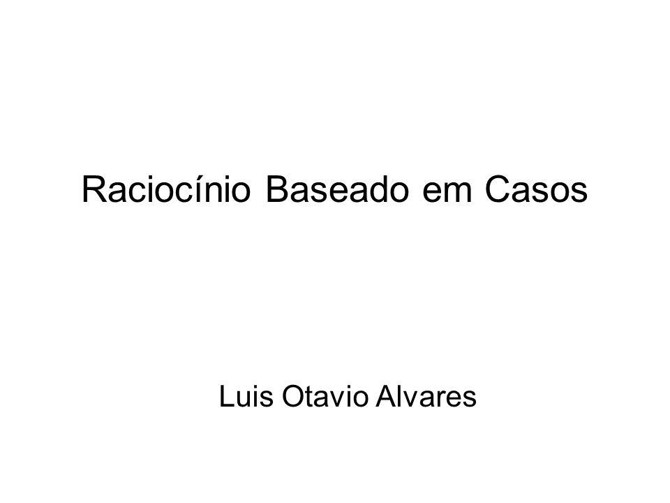 Raciocínio Baseado em Casos Luis Otavio Alvares