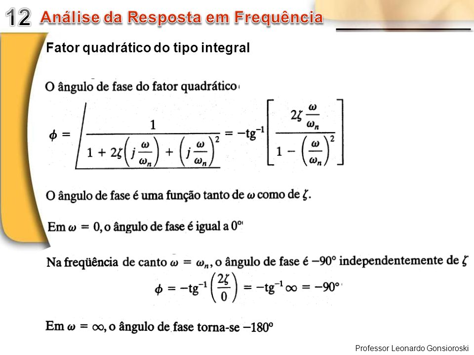 Professor Leonardo Gonsioroski Fator quadrático do tipo integral