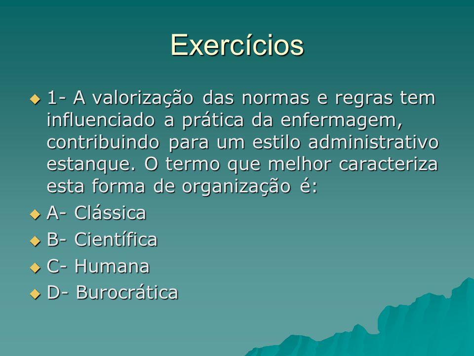 Exercícios 1- A valorização das normas e regras tem influenciado a prática da enfermagem, contribuindo para um estilo administrativo estanque. O termo