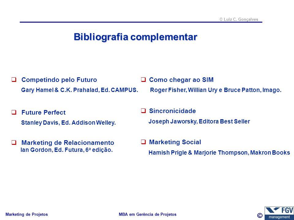 40 © Luiz C. Gonçalves Marketing de Projetos MBA em Gerência de Projetos Bibliografia complementar Competindo pelo Futuro Gary Hamel & C.K. Prahalad,