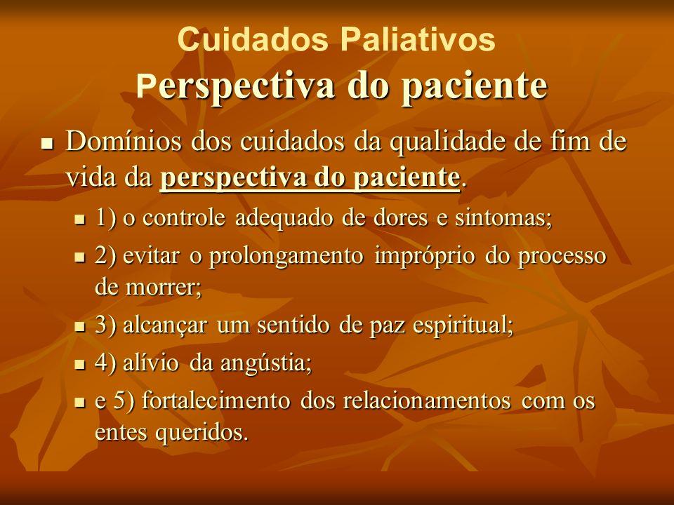 erspectiva do paciente Cuidados Paliativos P erspectiva do paciente Domínios dos cuidados da qualidade de fim de vida da perspectiva do paciente. Domí