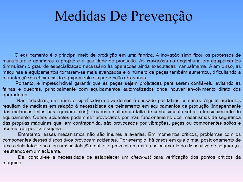 Medidas De Prevenção O equipamento é o principal meio de produção em uma fábrica.