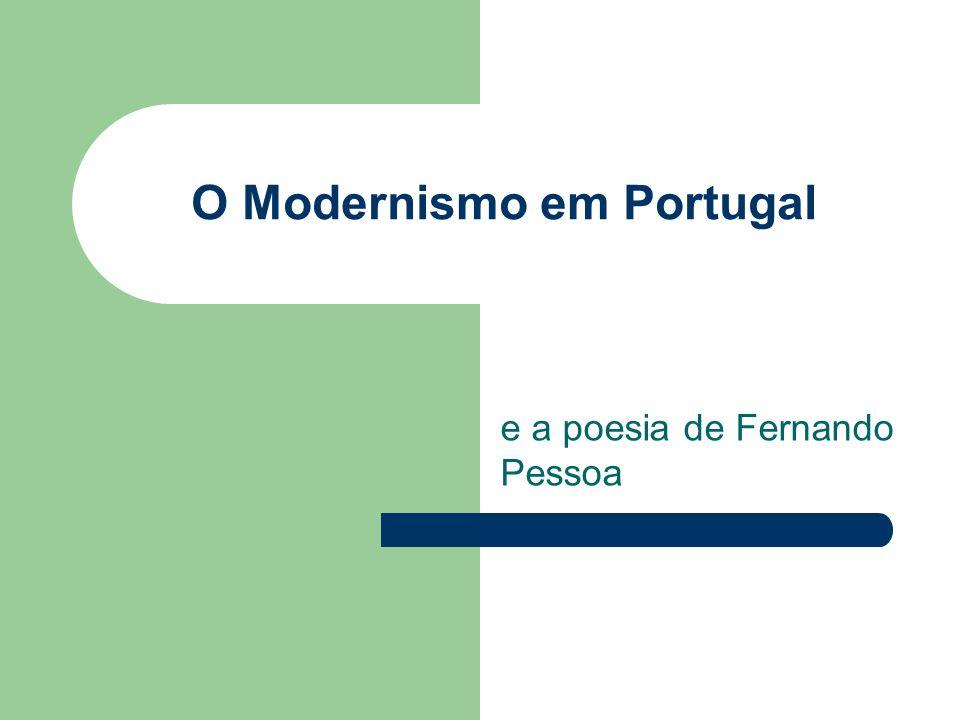 Momento histórico do Modernismo em Portugal 1910: Proclamação da República 1910-1926: Primeira República Domínio do Partido Democrático, com predominância centro- esquerdista.