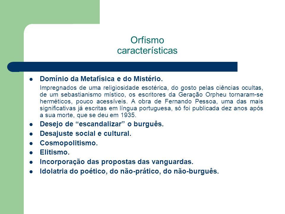 Orfismo características Domínio da Metafísica e do Mistério. Impregnados de uma religiosidade esotérica, do gosto pelas ciências ocultas, de um sebast