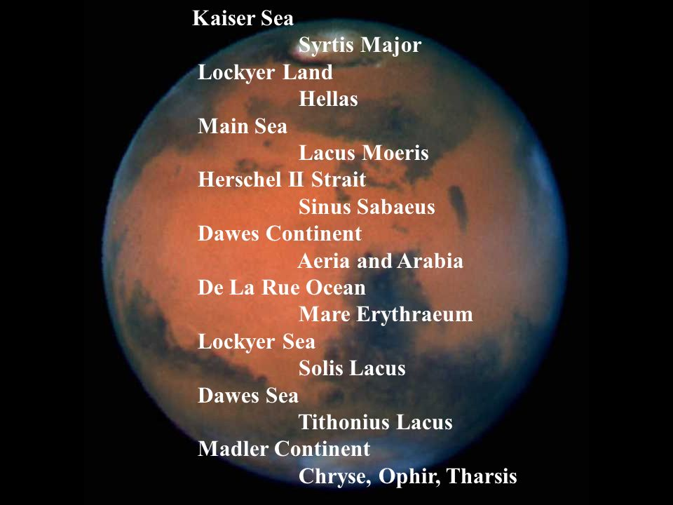 Kaiser Sea Syrtis Major Lockyer Land Hellas Main Sea Lacus Moeris Herschel II Strait Sinus Sabaeus Dawes Continent Aeria and Arabia De La Rue Ocean Ma