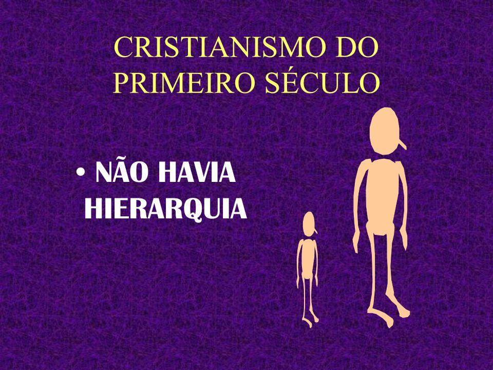 CRISTIANISMO DO PRIMEIRO SÉCULO NÃO HAVIA PRÉDIOS IMPONENTES