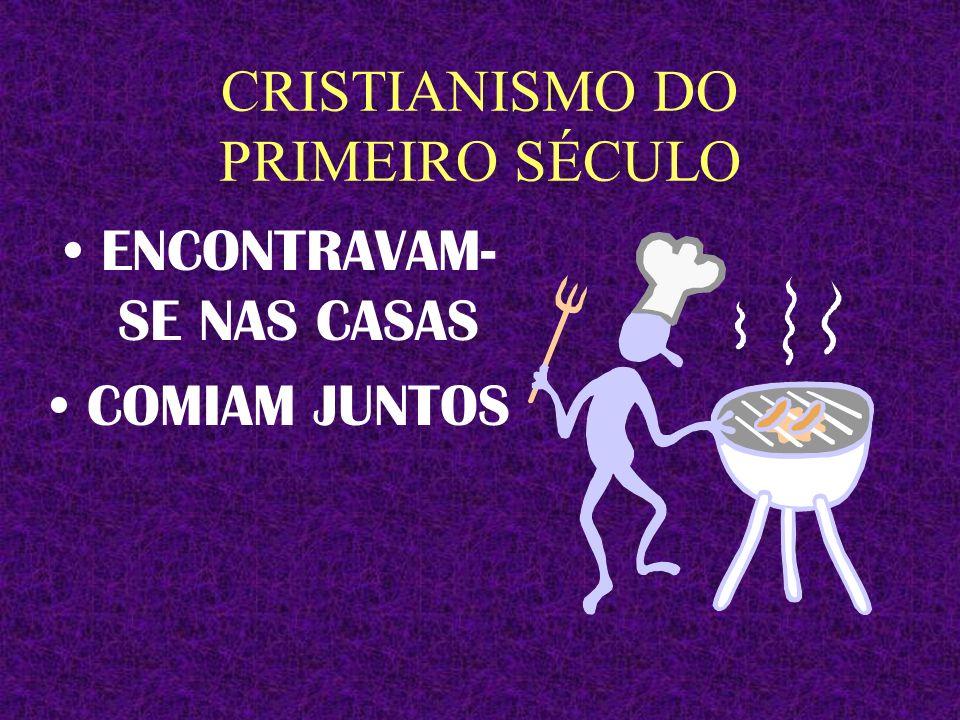 CRISTIANISMO DO PRIMEIRO SÉCULO TUDO O QUE ELES TINHAM ERA A VIDA EM COMUNIDADE