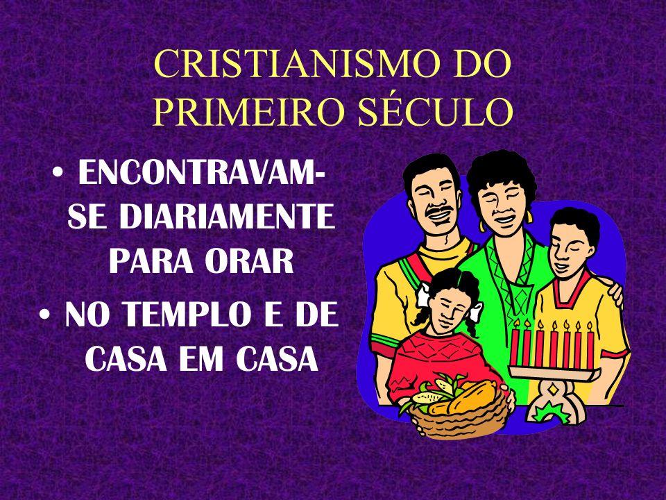 CRISTIANISMO DO PRIMEIRO SÉCULO RELEMBRAVAM AS HISTÓRIAS E OS ENSINOS DE JESUS.