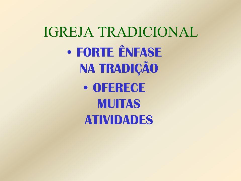 IGREJA TRADICIONAL FORTE ÊNFASE NA TRADIÇÃO OFERECE MUITAS ATIVIDADES