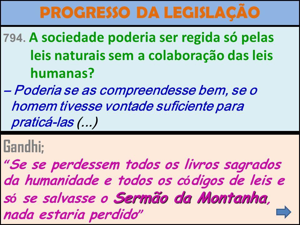PROGRESSO DA LEGISLAÇÃO HUMANA 794. A sociedade poderia ser regida só pelas leis naturais sem a colaboração das leis humanas? – Poderia se as compreen