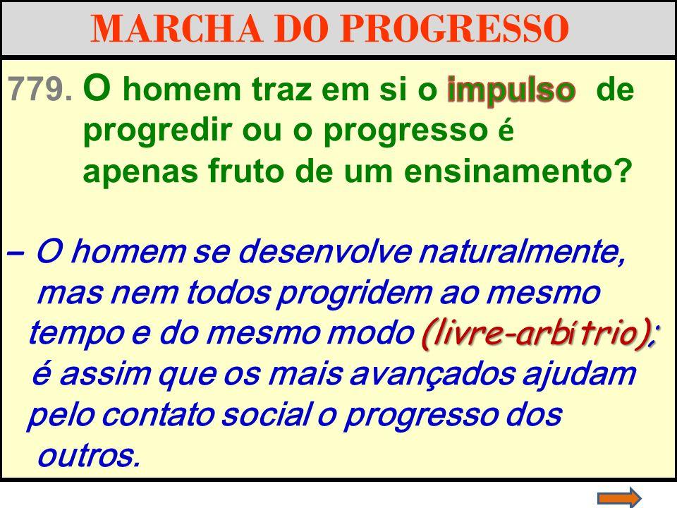 A Evolução é uma imposição psíquica, progresso é inexorável é uma Lei Natural.