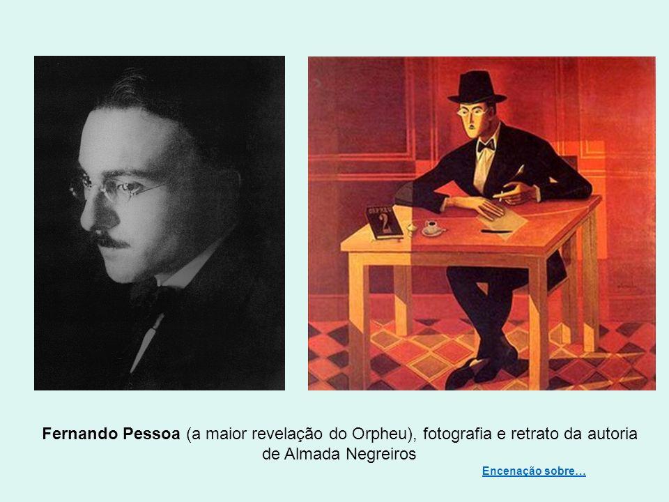 Fernando Pessoa (a maior revelação do Orpheu), fotografia e retrato da autoria de Almada Negreiros Encenação sobre…