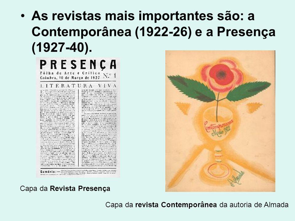 As revistas mais importantes são: a Contemporânea (1922-26) e a Presença (1927-40). Capa da revista Contemporânea da autoria de Almada Capa da Revista