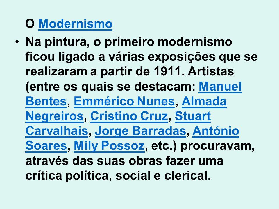 O ModernismoModernismo Na pintura, o primeiro modernismo ficou ligado a várias exposições que se realizaram a partir de 1911. Artistas (entre os quais