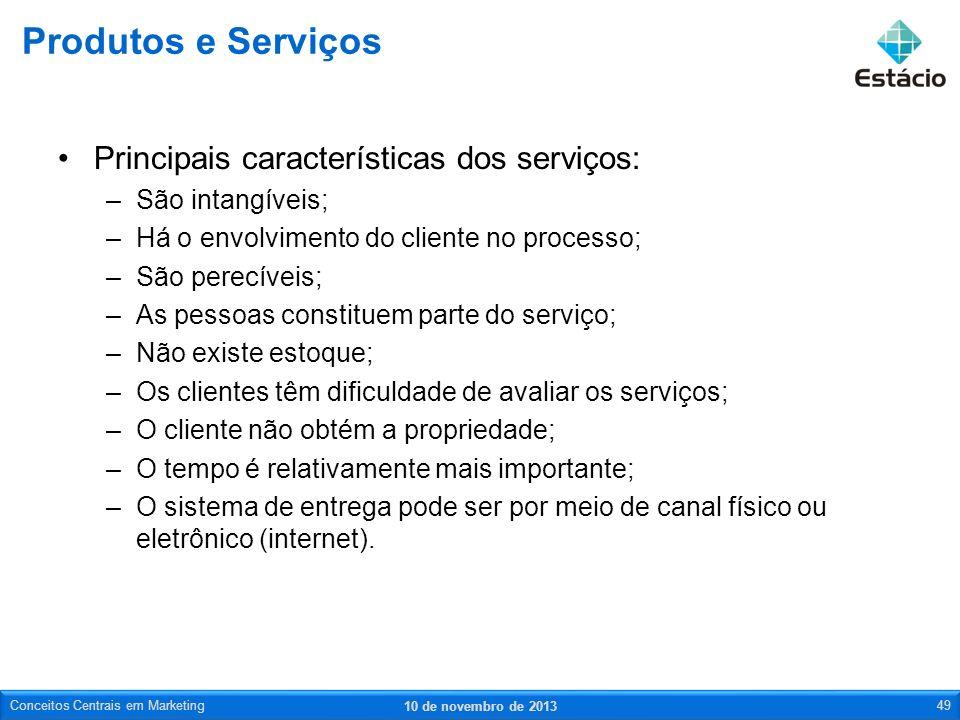 Principais características dos serviços: –São intangíveis; –Há o envolvimento do cliente no processo; –São perecíveis; –As pessoas constituem parte do