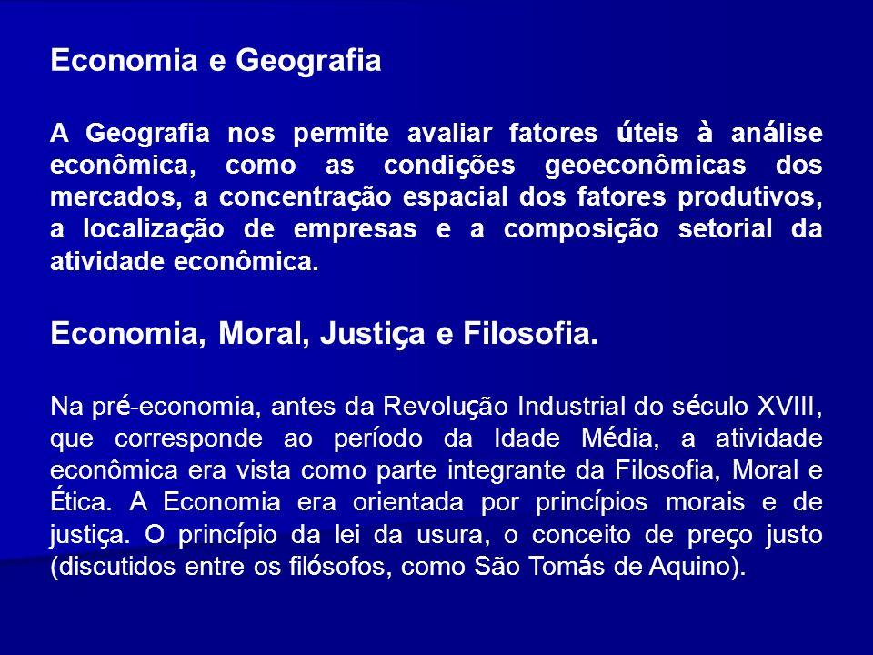 Economia e Geografia A Geografia nos permite avaliar fatores ú teis à an á lise econômica, como as condi ç ões geoeconômicas dos mercados, a concentra