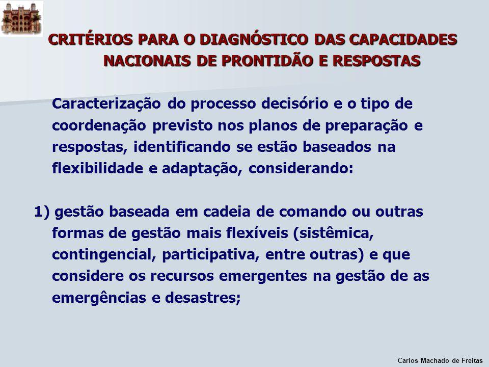 Carlos Machado de Freitas CRITÉRIOS PARA O DIAGNÓSTICO DAS CAPACIDADES NACIONAIS DE PRONTIDÃO E RESPOSTAS Caracterização do processo decisório e o tip