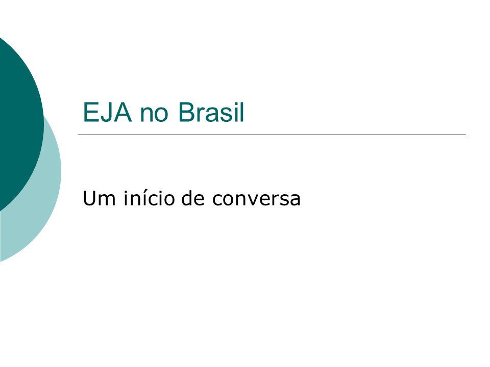 EJA no Brasil Um início de conversa