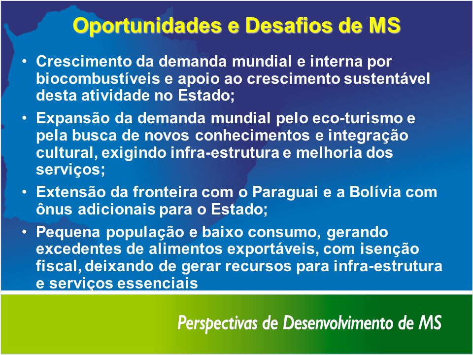 Instrumentos de Apoio à Produção e à Gestão 1.Incentivos Fiscais - Destinados a atrair novas empresas e estimular as já implantadas, de forma a dinamizar a economia do Estado de Mato Grosso do Sul.