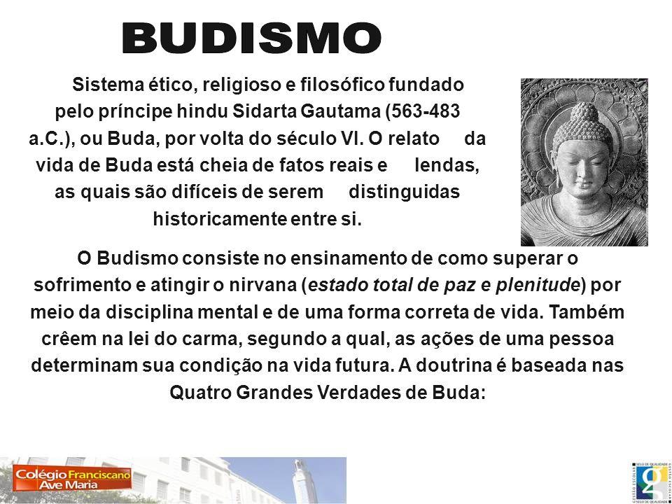Sistema ético, religioso e filosófico fundado pelo príncipe hindu Sidarta Gautama (563-483 a.C.), ou Buda, por volta do século VI. O relato da vida de