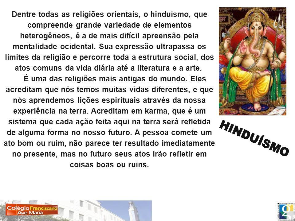 Dentre todas as religiões orientais, o hinduísmo, que compreende grande variedade de elementos heterogêneos, é a de mais difícil apreensão pela mental