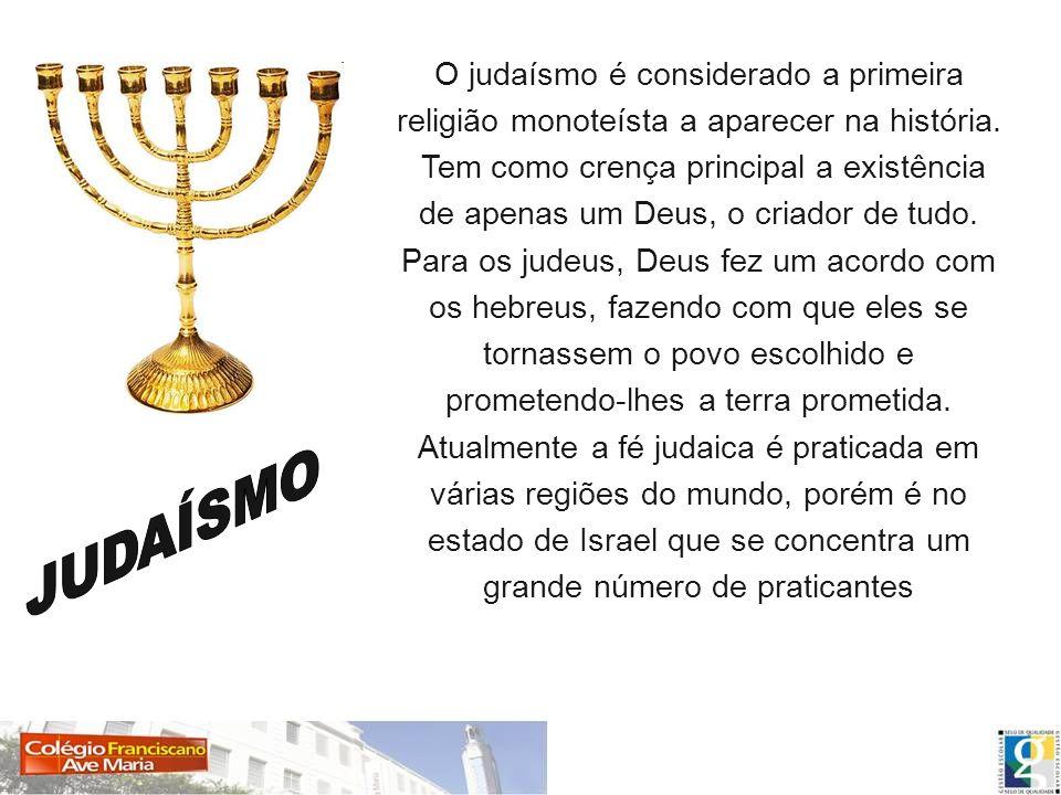 O judaísmo é considerado a primeira religião monoteísta a aparecer na história. Tem como crença principal a existência de apenas um Deus, o criador de