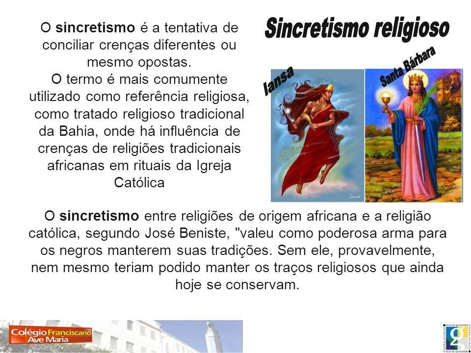 O sincretismo é a tentativa de conciliar crenças diferentes ou mesmo opostas. O termo é mais comumente utilizado como referência religiosa, como trata