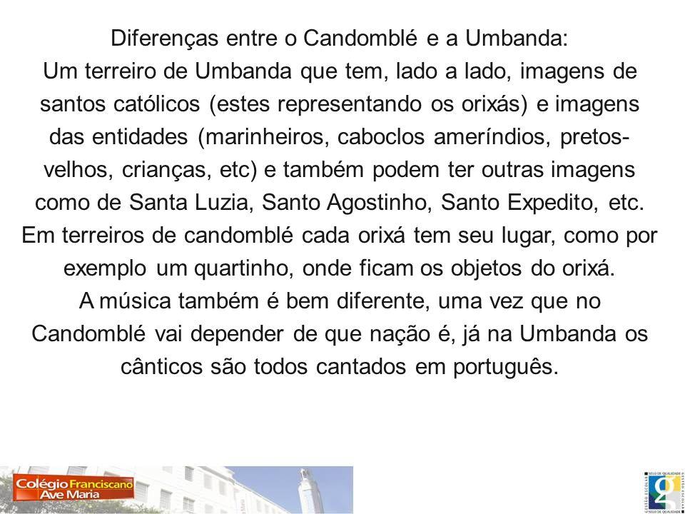 Diferenças entre o Candomblé e a Umbanda: Um terreiro de Umbanda que tem, lado a lado, imagens de santos católicos (estes representando os orixás) e i